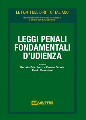 LEGGI PENALI FONDAMENTALI D'UDIENZA
