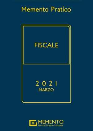 MEMENTO PRATICO - FISCALE I 2021