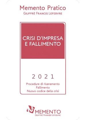 MEMENTO PRATICO - CRISI D'IMPRESA E FALLIMENTO 2021