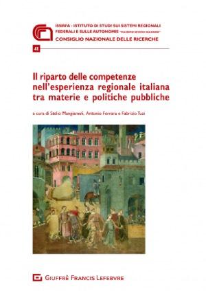 IL RIPARTO DELLE COMPETENZE NELL'ESPERIENZA REGIONALE ITALIANA TRA MATERIE E POLITICHE PUBBLICHE