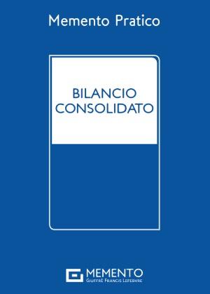 MEMENTO PRATICO - BILANCIO CONSOLIDATO