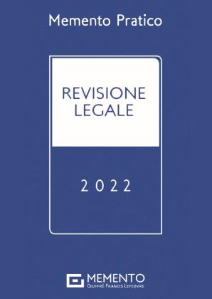 MEMENTO PRATICO - REVISIONE LEGALE 2022