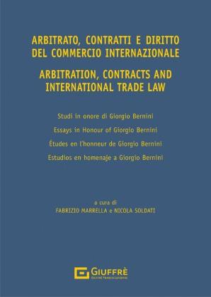 ARBITRATO, CONTRATTI E DIRITTO DEL COMMERCIO INTERNAZIONALE - ARBITRATION, CONTRACTS AND INTERNATIONAL TRADE LAW