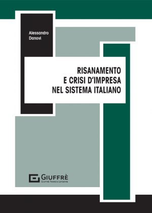 RISANAMENTO E CRISI D'IMPRESA NEL SISTEMA ITALIANO