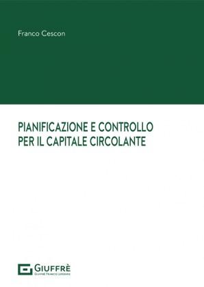PIANIFICAZIONE E CONTROLLO PER IL CAPITALE CIRCOLANTE