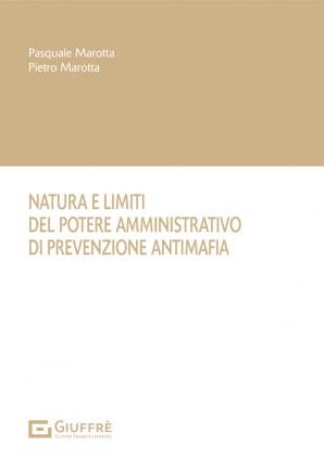 NATURA E LIMITI DEL POTERE AMMINISTRATIVO DI PREVENZIONE ANTIMAFIA