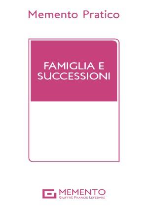 MEMENTO PRATICO - FAMIGLIA E SUCCESSIONI